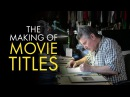 Title Design The Making of Movie Titles