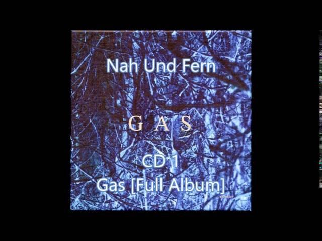 Gas Wolfgang Voigt Nah Und Fern CD1 Gas Full Album