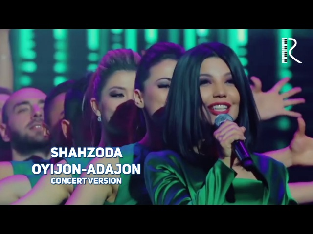 Shahzoda Oyijon adajon Шахзода Ойижон адажон concert version