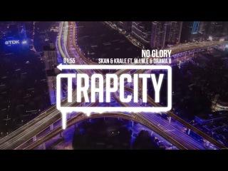 Skan & Krale - No Glory (ft.  & Drama B)
