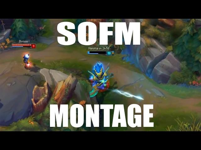 SofM Montage - League Of Legends