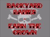 BACKYARD BABIES - Earn The Crown