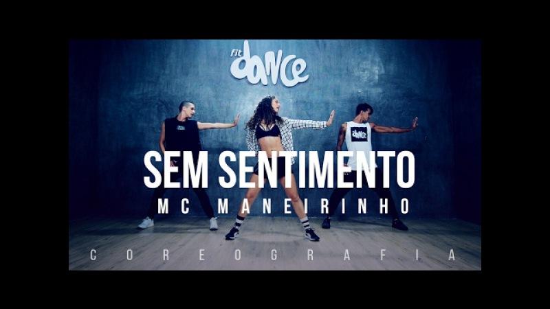 Sem Sentimento - Mc Maneirinho - Coreografia   FitDance TV