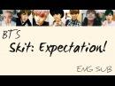 BTS 방탄소년단 - SKIT Expectation! Eng lyrics