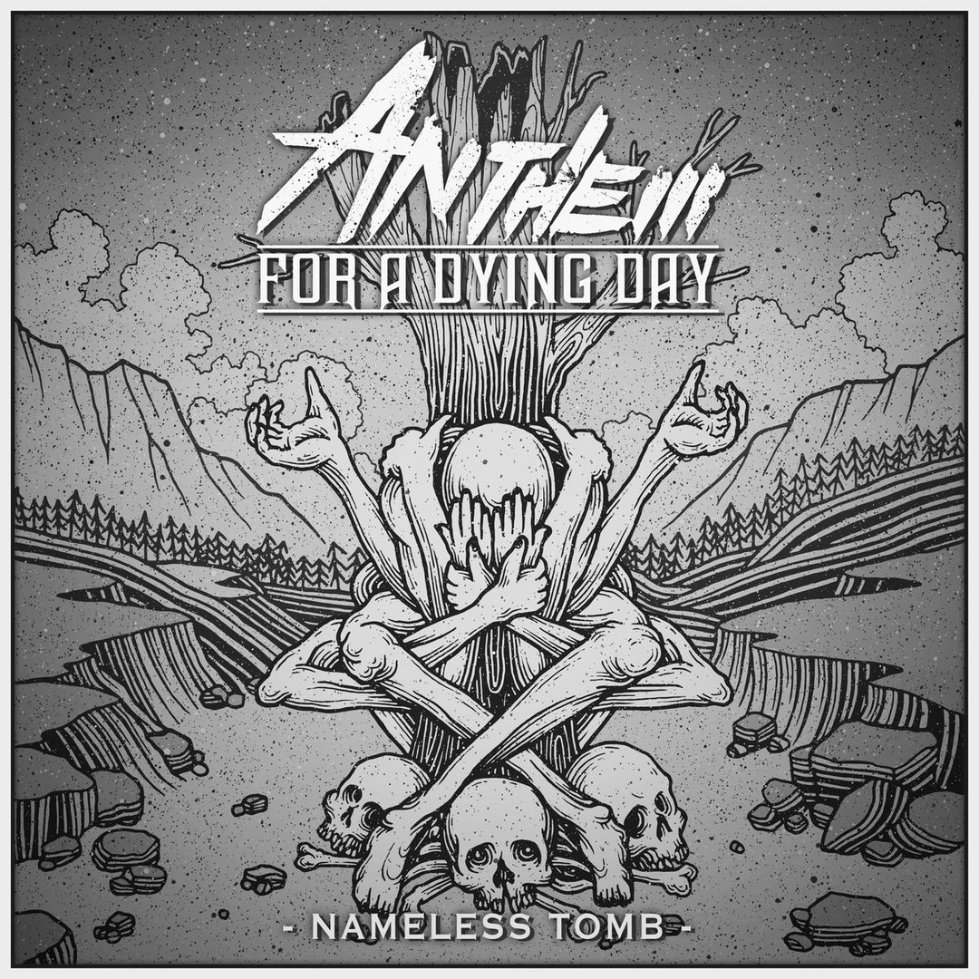Anthem for a Dying Day - Nameless Tomb [EP] (2017)