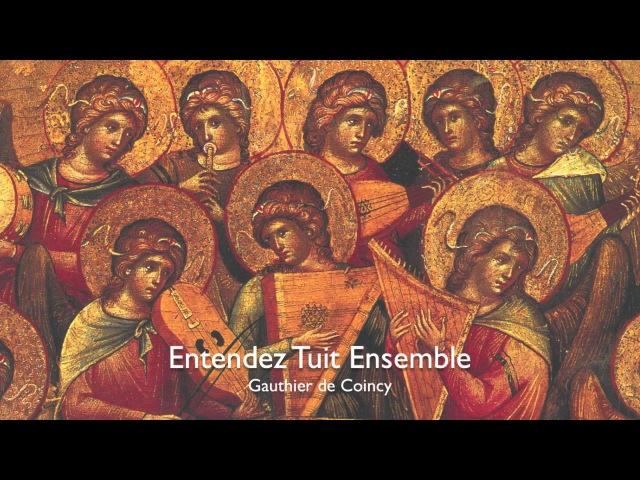 Gautier de Coincy, 13th c. Entendez Tuit Ensemble