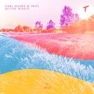 Обложка Better World - TripL, Carl Nunes