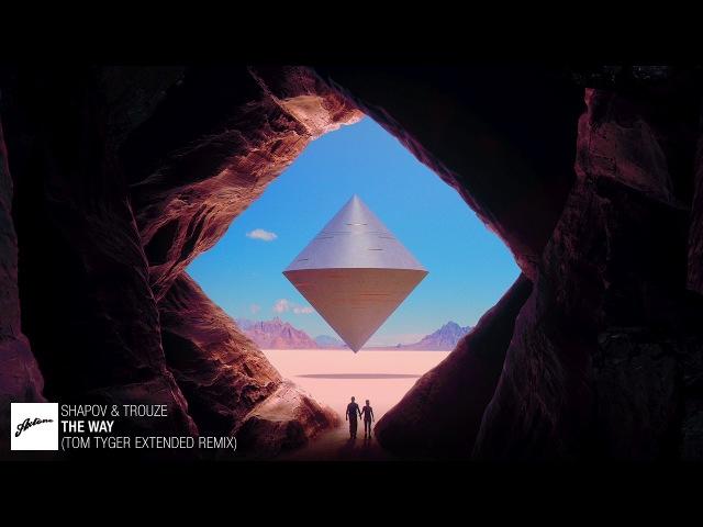 Shapov Trouze The Way Tom Tyger Extended Remix