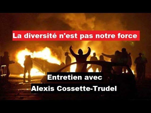 La diversité n'est pas notre force - Entretien avec Alexis Cossette-Trudel