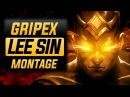 Gripex Lee Sin Main Montage (Best Lee Sin Plays) | League Of Legends
