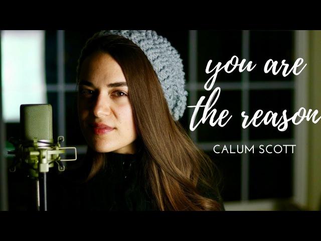 You Are The Reason Calum Scott Camille van Niekerk Cover feat DJ Maksy