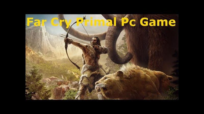 Прохождение FAR CRY PRIMAL Часть 4 Первобытный мир