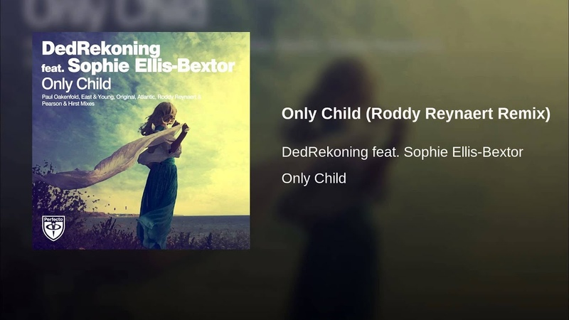 Only Child (Roddy Reynaert Remix)