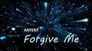 Antent - Forgive Me