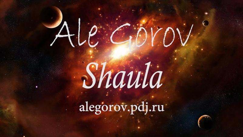 Ale Gorov Shaula