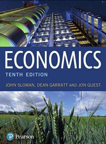 John Sloman, Dean Garratt and Jon Guest - Economics (2018, Pearson)