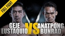 ONE Geje Eustaquio vs Anatpong Bunrad May 2017 FULL FIGHT