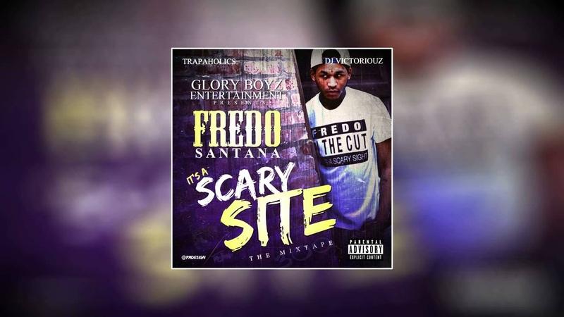 Fredo Santana It's A Scary Site Full Mixtape