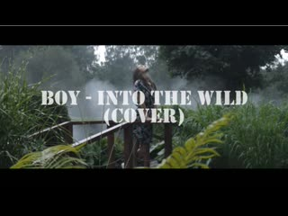 BOY - Into the wild (cover by Liza Eliseeva)