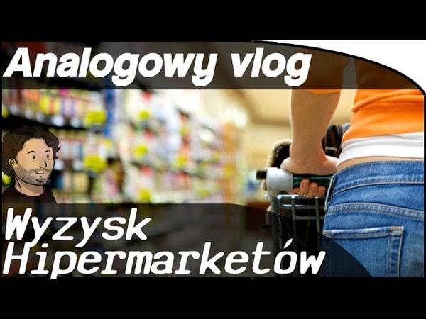 Analogowy Vlog 39 - Jak Hipermarkety robią w konia Dostawców, Prawcowników, Fiskusa, Kraj - Polskę