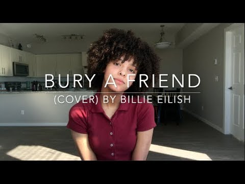 Bury A Friend cover By Billie Eilish