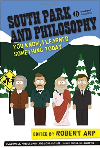 South Park and Philosophy - Robert Arp, ed