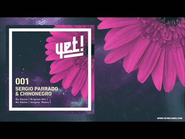 Sergio Parrado Chinonegro My House Original Mix YET001