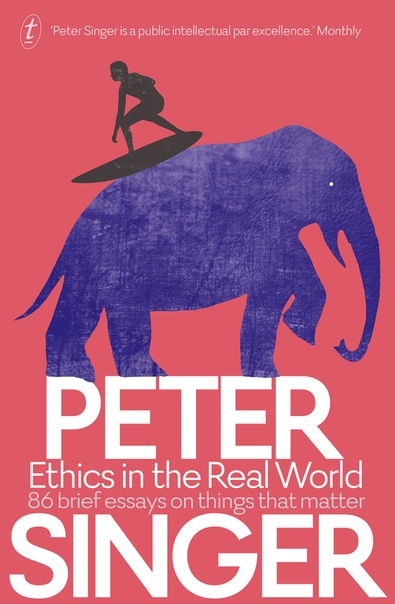 Peter Singer] Ethics in the Real World  86 Brief