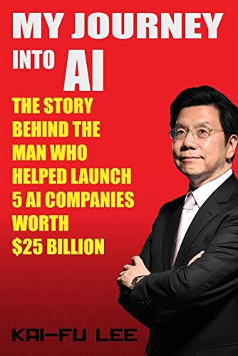 Kai-Fu Lee] My Journey into AI  The Story Behind
