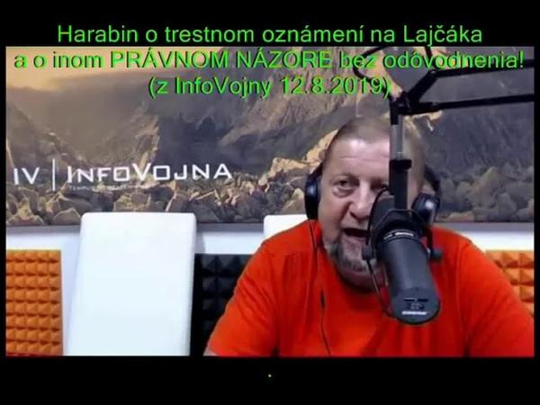 Štefan Harabin - O právnom názore a o trestnom oznámení na Lajčáka (InfoVojna 12.08.2019)
