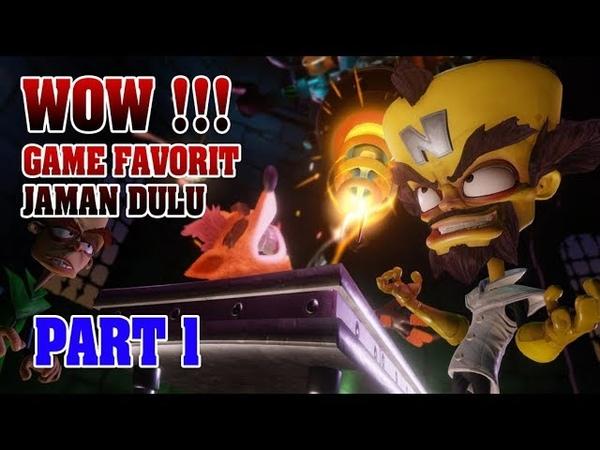 NOSTALGIA BANGET Crash Bandicoot is back Crash Bandicoot N. Sane Trilogy