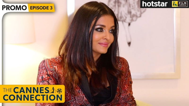 Aishwarya Rai Bachchan Interview With Anupama Chopra The Cannes Connection Hotstar