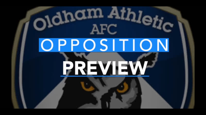 Opposition preview vs Oldham 📋