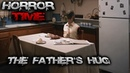 УЖАСЫ 💀 THE FATHER'S HUG SHORT HORROR FILM