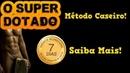 O SUPER DOTADO - O Método do EBOOK O SUPER DOTADO Funciona mesmo?
