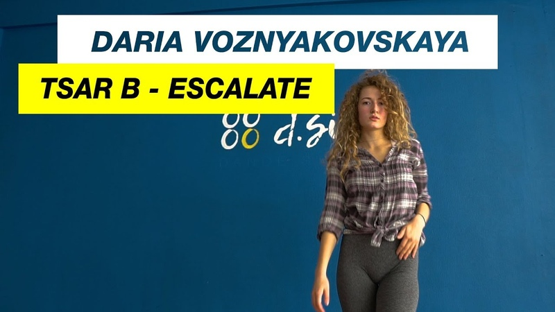 Tsar B Escalate Choreography by Daria Voznyakovskaya Dance Studio