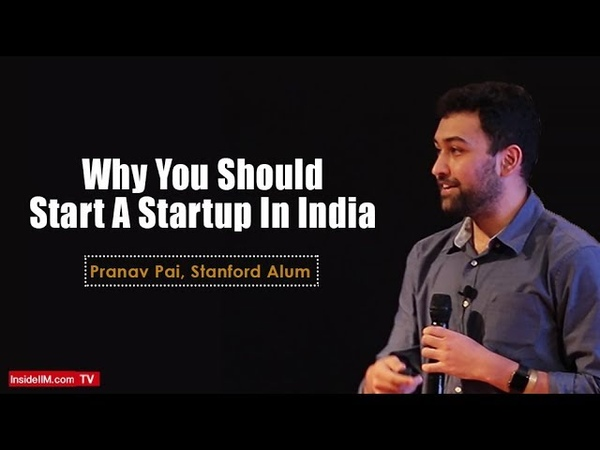 Why You Should Start A Startup In India - Pranav Pai, Stanford Alum, VC and Founder 3one4 Capital