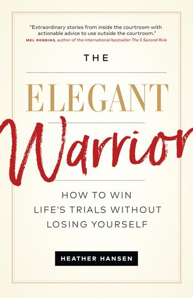 The Elegant Warrior - Heather Hansen