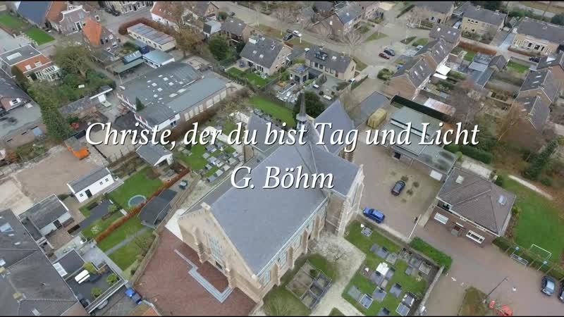 Georg Böhm - Christe, der du bist Tag und Licht - Reiner Korver, organ