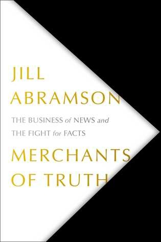 Jill Abramson] Merchants of Truth  The Business o
