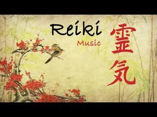 Музыка Рейки, энергетическое исцеление, звуки природы, медитация дзэн