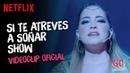 Go Vive a tu manera Si Te Atreves A Soñar Show videoclip oficial