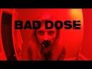 Плохая доза Bad Dose 2019