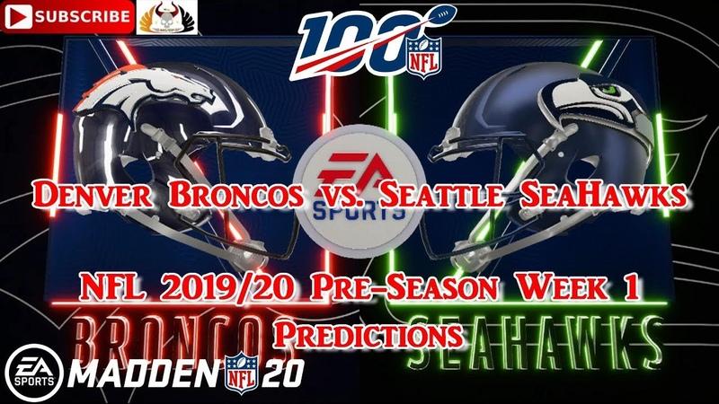 Denver Broncos vs. Seattle SeaHawks | NFL 2019-20 Pre-Season Week 1 | Predictions Madden NFL 20