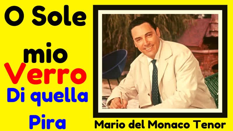 Mario del Monaco Tenor 1 O Sole mio Verro and Di quella Pira High Cs