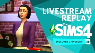 The Sims 4 Discover University: Official Livestream Replay