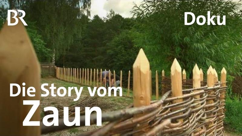 Holz Draht Eisen kleine Kulturgeschichte des Zauns Zwischen Spessart und Karwendel Doku