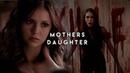 Mother's Daughter | TVD/Originals Girls