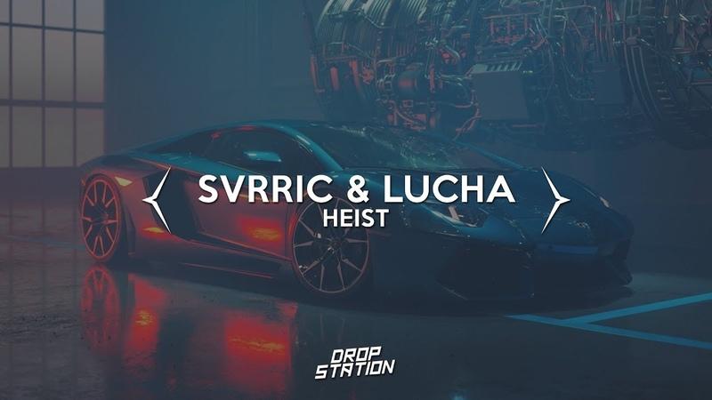 SVRRIC Lucha - Heist [Drop Station Promotion]