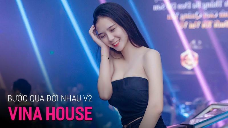NONSTOP Vinahouse 2019 | Bước Qua Đời Nhau Remix Ver 2 | Việt Mix Lê Bảo Bình 2019 Mới Nhất